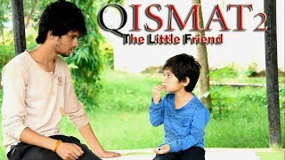 Download Qismat 2 | Little Friend Story | Bhai Love Special | Song By Ammy Virk Video