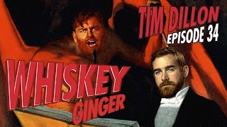 Download Whiskey Ginger - Tim Dillon - #034 Video