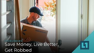 Download Level1 News June 19 2019: Save Money, Live Better, Get Robbed Video