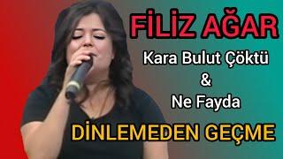 Download Filiz Ağar - Kara Bulut Çöktü Kuyu Dereye & Geri Dönsen Ne Fayda (CANLI) Video