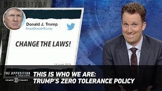 Download This Is Who We Are: Trump's Zero-Tolerance Policy - The Opposition w/ Jordan Klepper Video