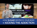 Download How Sugar Destroys Your Body & Kicking the Sugar Addiction Video