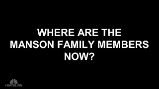 Download Where Are the Manson Family Members Now? | Dateline NBC Video