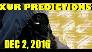 Download XUR PREDICTIONS ( DECEMBER 2, 2016 ) Xur's Exotic Inventory 12-2-16 Video