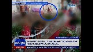Download Saksi: Babaeng nag-ala wedding coordinator pero salisi pala, kalaboso Video