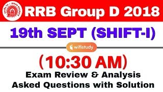 Download RRB Group D (19 Sept 2018, Shift-I) Exam Analysis & Asked Questions Video