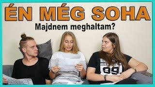 Download ÉN MÉG SOHA - MAJDNEM MEGHALTAM?? Video