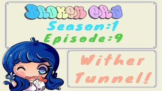 Download BrokenEra~Season:1~Episode:9~Wither Tunnel! Video