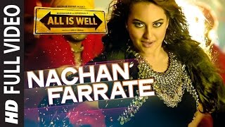 Download Nachan Farrate FULL VIDEO | Sonakshi Sinha | All Is Well | Meet Bros | Kanika Kapoor Video