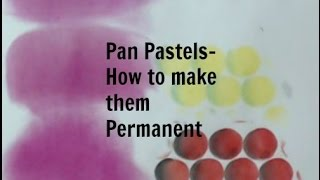 Download Pan Pastels- How to make them Permanent Video