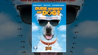 Download Dude, Where's My Dog? Video