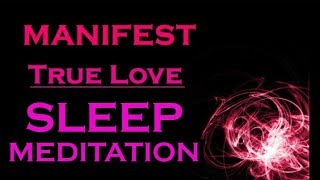 Download ★MANIFEST TRUE LOVE★ While You SLEEP Video