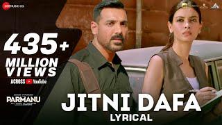 Download Jitni Dafa - Lyrical | PARMANU | John Abraham , Diana | Yasser Desai & Jeet Gannguli | RashmiVirag Video