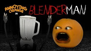 Download Annoying Orange - Blender Man! #Shocktober Video