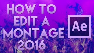Download After Effects CC Tutorial For Beginners 2016 - How To Edit A Montage Cod, CSGO   Gaming Video