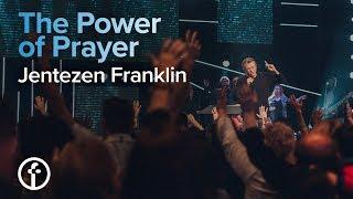 Download The Power of Prayer | Pastor Jentezen Franklin Video