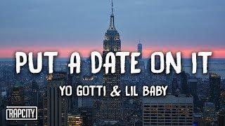 Download Yo Gotti - Put a Date On It ft. Lil Baby (Lyrics) Video