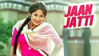 Download Jaan Jatti: JS Chauhan (Full Song) | Latest Punjabi Songs 2017 | T-Series Apna Punjab Video