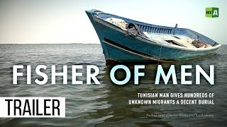 Download Fisher of Men. Tunisian man gives hundreds of unknown migrants a decent burial (Trailer) Video