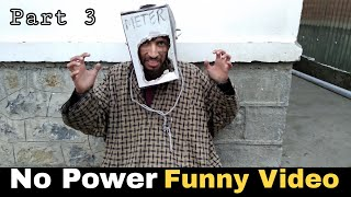 Download No Power In Kashmir | Part 3 | Funny Comedy Video