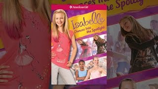Download An American Girl: Isabelle Dances into the Spotlight Video