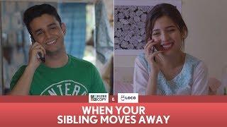 Download FilterCopy | When Your Sibling Moves Away (Rakhi Special) | Ft. Ritvik Sahore and Barkha Singh Video