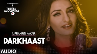 Download Darkhaast Audio Song || Prakriti Kakar || T-Series Acoustics Video