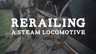 Download Rerailing a Steam Locomotive Video