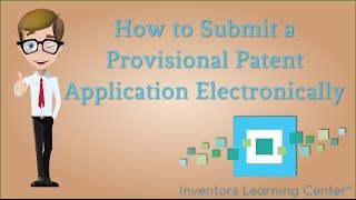 Download How to Submit a Provisional Patent Application Electronically Video