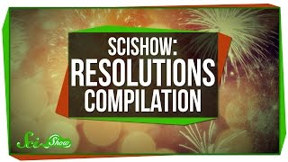 Download SciShow: Resolutions Compilation Video