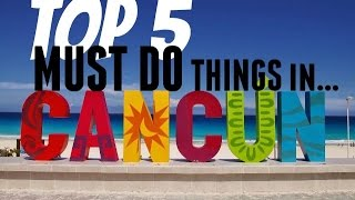 Download TOP 5 Things To Do in CANCUN | What To Do in Cancun Video
