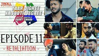 Download Yaar Jigree Kasooti Degree   Episode 11 - Retaliation   Punjabi Web Series 2018   Troll Punjabi Video