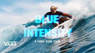 Download Blue Intensity Full Movie | Surf | VANS Video