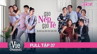 Download GẠO NẾP GẠO TẺ - Tập 37 - FULL| Phim Gia Đình Việt 2018 Video