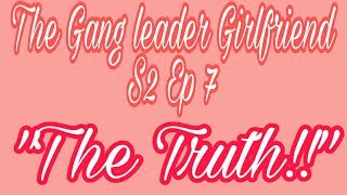 Download The Gang leader Girlfriend S2 Ep 7 ″The Truth!! ″ (Sorry if it's short) Read description Video