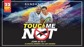 Download TOUCH ME NOT BY APOSTLE JOHNSON SULEMAN (SUNDAY SEPTEMBER, 22ND, 2019) Video
