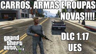Download GTA V - DLC UES 1.17 - Carros, armas e roupas novas!!! Video