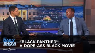 Download ″Black Panther″: Just a Dope-Ass Black Movie: The Daily Show Video