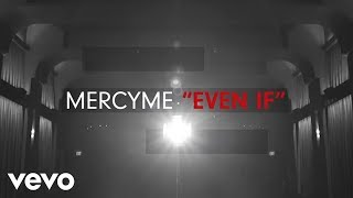 Download MercyMe - Even If Video