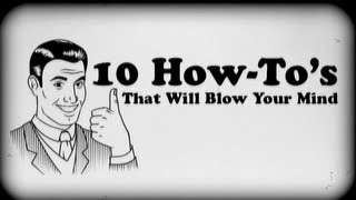 Download 10 How To's That Will Blow Your Mind! Video