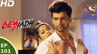 Download Beyhadh - बेहद - Ep 161 - 23rd May, 2017 Video