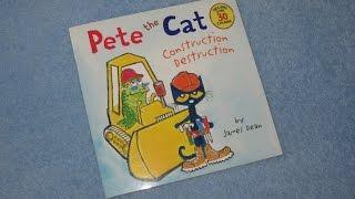 Download Pete The Cat ~ Construction Destruction Children's Read Aloud Story Book For Kids By James Dean Video