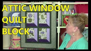 Download Attic Window Quilt Block Video