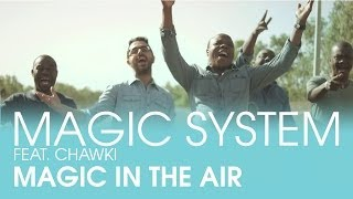 Download MAGIC SYSTEM - Magic In The Air Feat. Chawki [Clip Officiel] Video