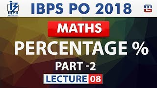 Download Percentage | Part 2 | Lecture 8 | IBPS PO 2018 | Maths | Live at 10 am Video