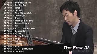 Download Yiruma Greatest Hits 2019 ♫ Best Songs Of Yiruma ♫ Yiruma Piano Playlist Video