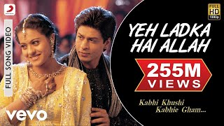 Download Yeh Ladka Hai Allah - K3G | Shahrukh Khan | Kajol Video