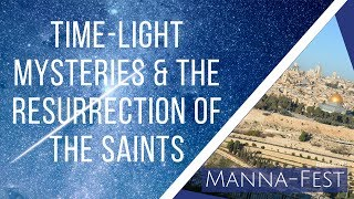 Download Time-Light Mysteries & the Resurrection of the Saints   Episode 874 Video