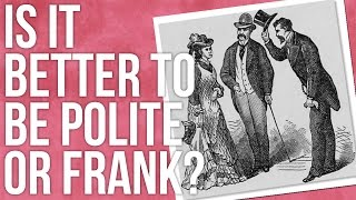 Download Is It Better to Be Polite or Frank? Video