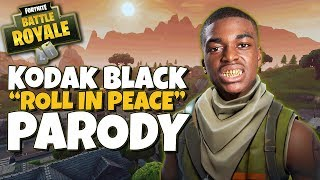 Download Kodak Black - Roll in Peace | Fortnite Battle Royale Parody Video